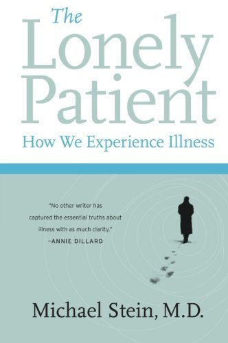 Michael Stein The Lonely Patient How We Experience Illness