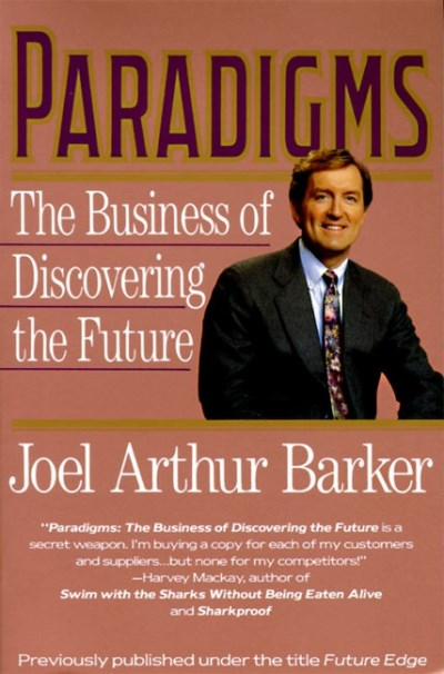 Joel A. Barker Paradigms Business Of Discovering The Future The