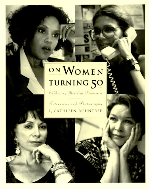 Cathleen Rountree On Women Turning Fifty Celebrating Mid Life Discoveries