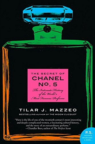 Tilar J. Mazzeo The Secret Of Chanel No. 5 The Intimate History Of The World's Most Famous P