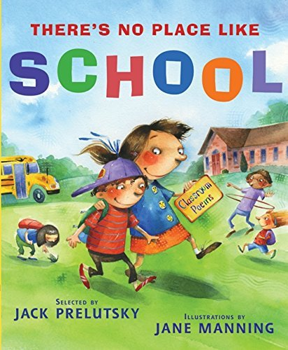 Jack Prelutsky There's No Place Like School Classroom Poems