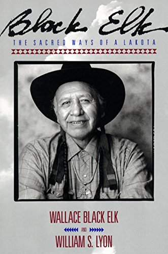 Elk Wallace Black Black Elk The Sacred Ways Of A Lakota