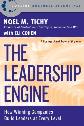 Noel M. Tichy The Leadership Engine How Winning Companies Build Leaders At Every Leve Revised