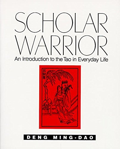 Ming Dao Deng Scholar Warrior An Introduction To The Tao In Everyday Life 0003 Edition;