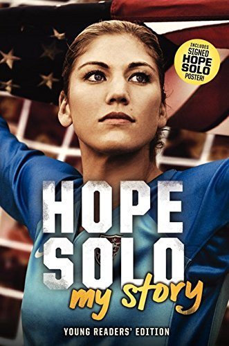 Hope Solo Hope Solo My Story Young Readers