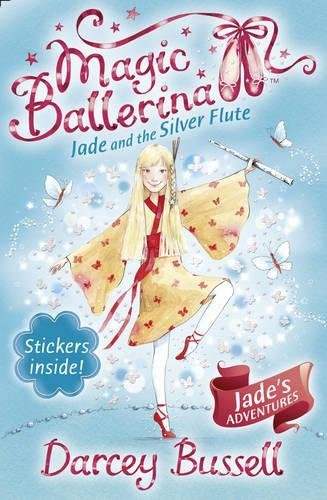 Darcey Bussell Jade And The Silver Flute (magic Ballerina Book 2