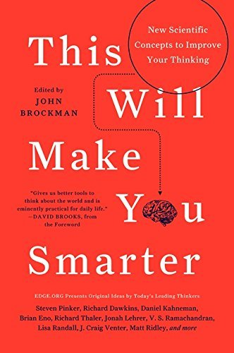 John Brockman This Will Make You Smarter New Scientific Concepts To Improve Your Thinking