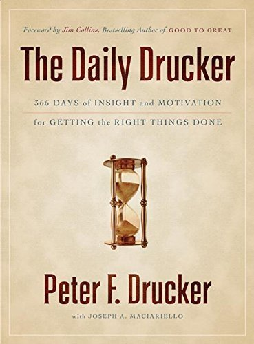 Peter F. Drucker The Daily Drucker 366 Days Of Insight And Motivation For Getting Th