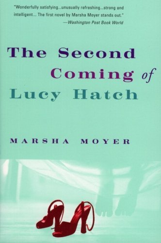 Marsha Moyer The Second Coming Of Lucy Hatch