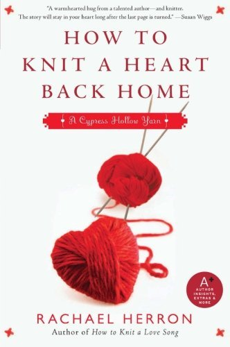 Rachael Herron How To Knit A Heart Back Home