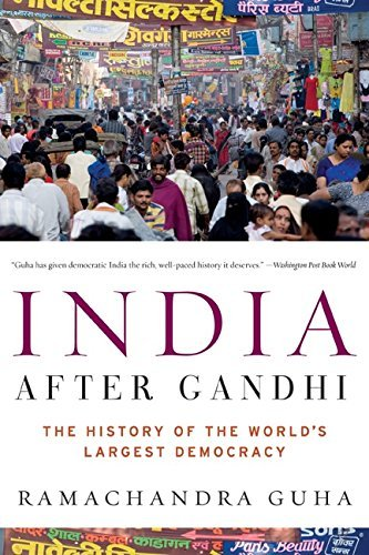 Ramachandra Guha India After Gandhi The History Of The World's Largest Democracy