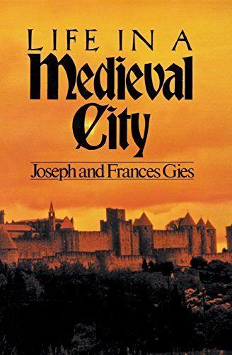 Joseph Gies Life In A Medieval City