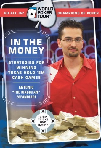 Antonio Esfandiari World Poker Tour(tm) In The Money [with Chip Tricks Dvd]