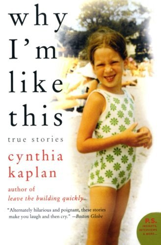 Cynthia Kaplan Why I'm Like This True Stories