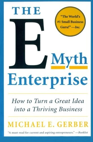 Michael E. Gerber The E Myth Enterprise How To Turn A Great Idea Into A Thriving Business
