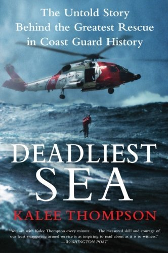 Kalee Thompson Deadliest Sea The Untold Story Behind The Greatest Rescue In Co