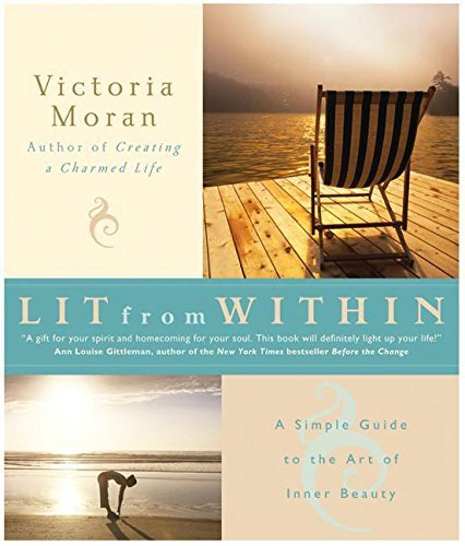Victoria Moran Lit From Within A Simple Guide To The Art Of Inner Beauty