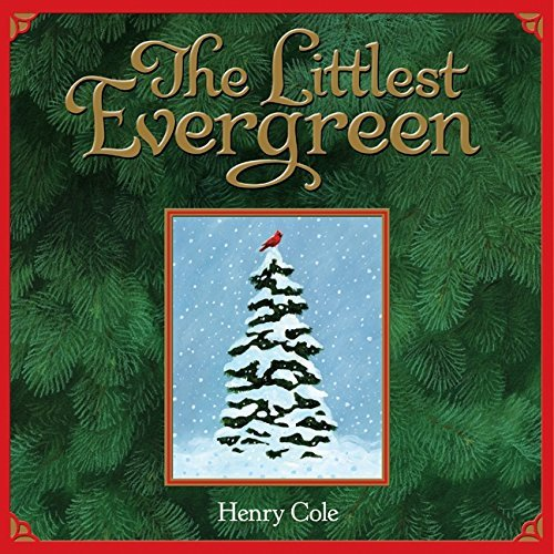 Henry Cole The Littlest Evergreen Please Thank You And More