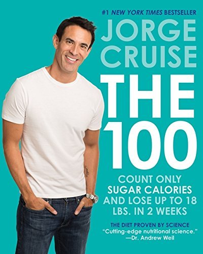 Jorge Cruise The 100 Count Only Sugar Calories And Lose Up To 18 Pound