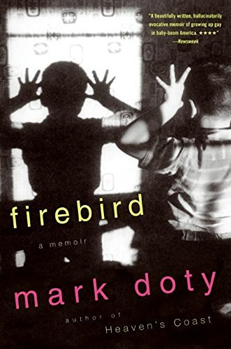 Mark Doty Firebird A Memoir
