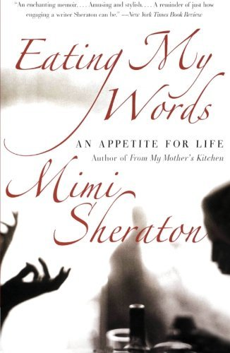 Mimi Sheraton Eating My Words An Appetite For Life