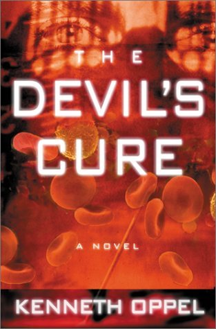 Kenneth Oppel The Devil's Cure