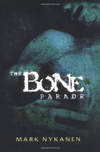 Mark Nykanen The Bone Parade