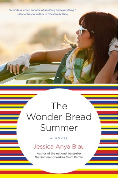 Jessica Anya Blau The Wonder Bread Summer