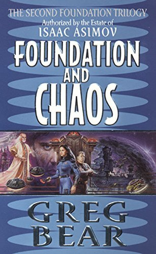 Greg Bear Foundation And Chaos