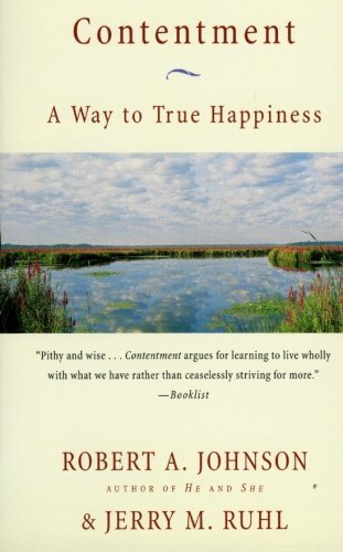 Robert A. Johnson Contentment A Way To True Happiness