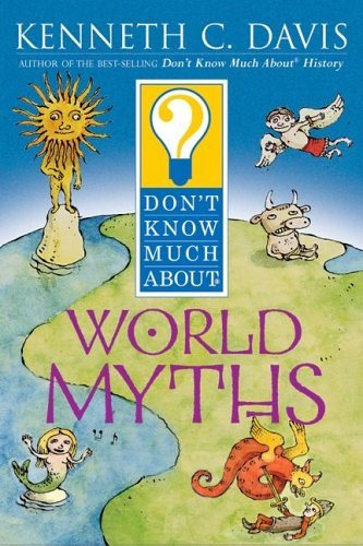 Kenneth C. Davis Don't Know Much About World Myths
