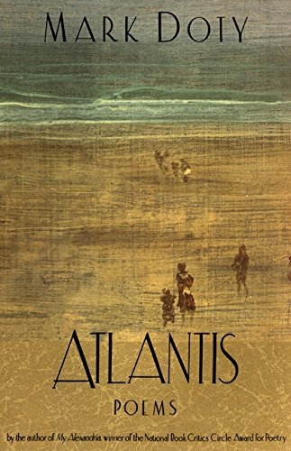 Mark Doty Atlantis Poems By