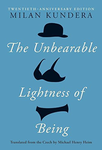 Milan Kundera The Unbearable Lightness Of Being Twentieth Anniversary Edition 0020 Edition;anniversary