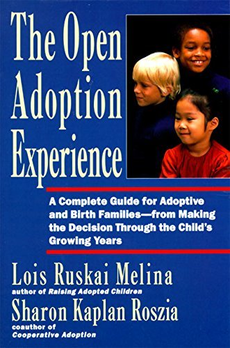 Lois Ruskai Melina Open Adoption Experience Complete Guide For Adoptive And Birth Families