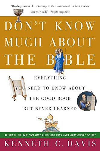 Kenneth C. Davis Don't Know Much About The Bible Everything You Need To Know About The Good Book B