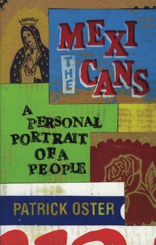 Patrick Oster The Mexicans A Personal Portrait Of A People