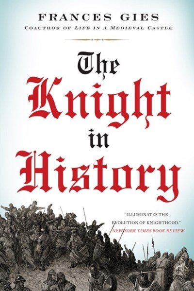 Frances Gies The Knight In History Revised