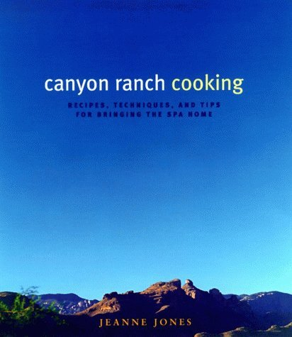Jeanne Jones Canyon Ranch Cooking Bringing The Spa Home