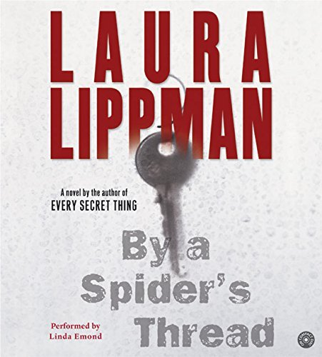 Laura Lippman By A Spider's Thread CD By A Spider's Thread CD Abridged