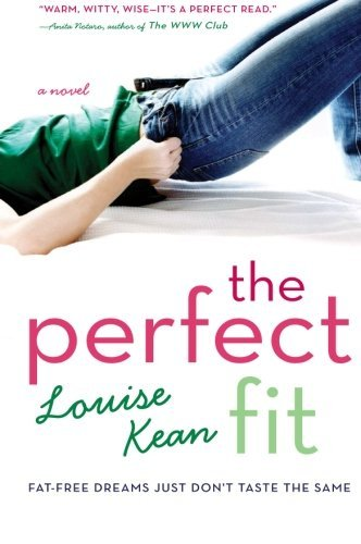 Louise Kean The Perfect Fit Fat Free Dreams Just Don't Taste The Same