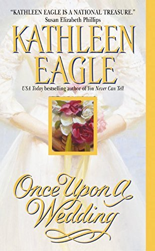 Kathleen Eagle Once Upon A Wedding