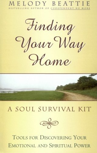 Melody Beattie Finding Your Way Home A Soul Survival Kit