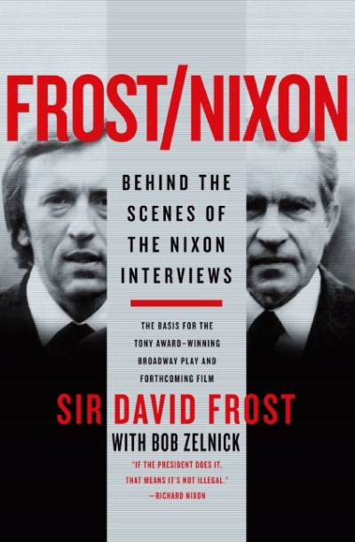 David Frost Frost Nixon Behind The Scenes Of The Nixon Interviews