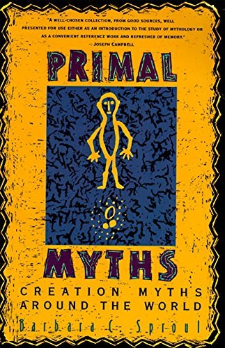 Barbara C. Sproul Primal Myths Creation Myths Around The World 0060 Edition;revised