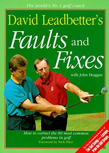 David Leadbetter David Leadbetter's Faults And Fixes How To Correct The 80 Most Common Problems In Gol