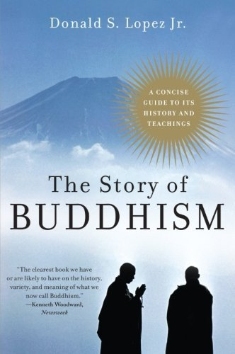 Donald S. Lopez The Story Of Buddhism A Concise Guide To Its History & Teachings