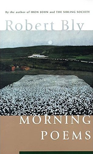 Robert Bly Morning Poems