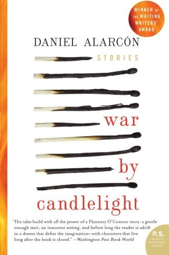 Daniel Alarcon War By Candlelight Stories