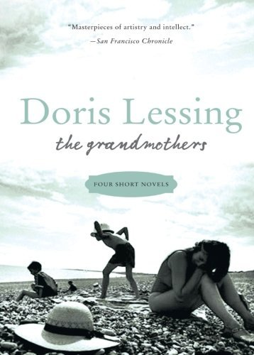 Doris Lessing The Grandmothers Four Short Novels