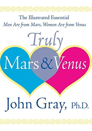 John Gray Truly Mars And Venus The Illustrated Essential Men Are From Mars Wome